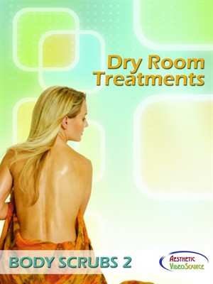 Dry Room Treatments, Body Scrubs, Volume 2