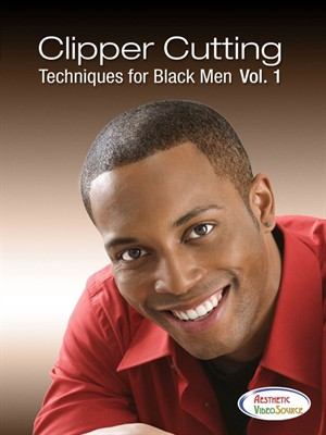 Clipper Cutting Techniques For Black Men, Vol. 1