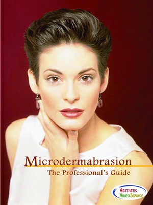 Microdermabrasion: The Professional's Guide