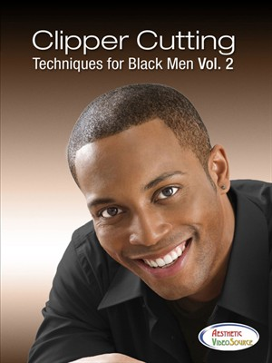 Clipper Cutting Techniques For Black Men, Vol. 2