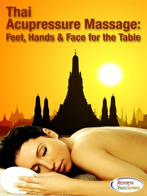 Thai Acupressure Massage, Feet, Hands & Face for the Table