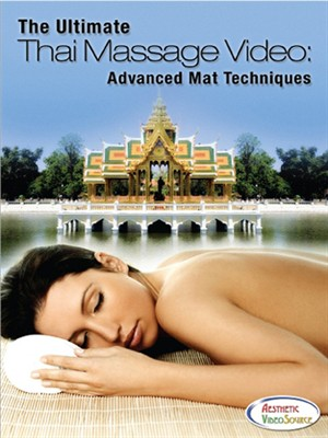 The Ultimate Thai Massage Video: Advanced Mat Techniques