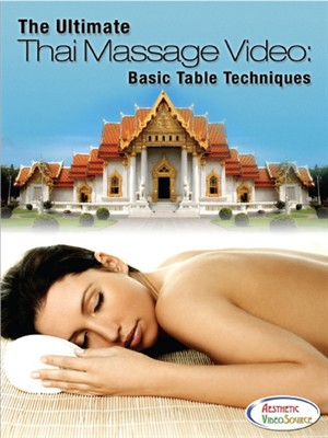 The Ultimate Thai Massage Video, Basic Table Techniques